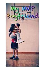 My MVP Boyfriend by HyalynMaePaulino