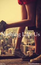 Nothing like us || Niall Horan by niallfasterr