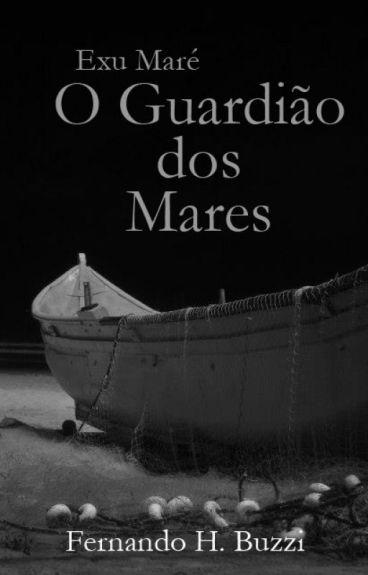 Exu Maré - O Guardião dos Mares - ferhbuzzi - Wattpad
