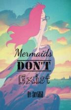 Mermaids Don't Exist by Sky5050