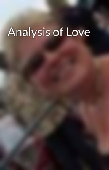 Analysis of Love by fionamcgier