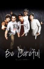 Be Careful ~Janoskians FFPL by ppaattkkaa