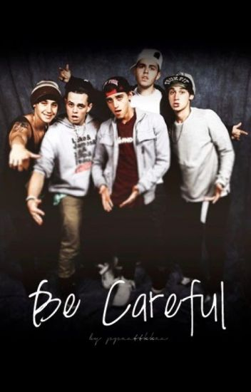 Be Careful ~Janoskians FFPL