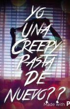 Yo Una CreepyPasta De Nuevo??? by XJust_CharlotteX