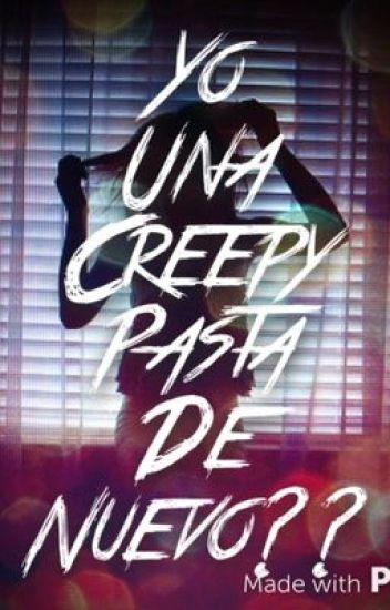 Yo Una CreepyPasta De Nuevo???