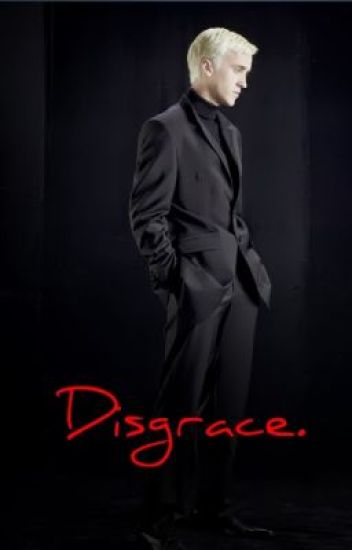 Disgrace [A Harry Potter Fanfiction]