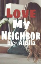 Love my Neighbor by Alzilla