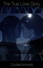 The True Love Story; Hinny Fanfic by CeciliaKomorebi
