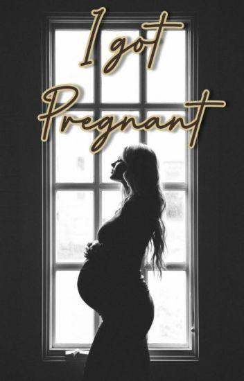 I Got Pregnant!