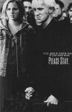 Please Stay. - Dramione by _laalaalaa_