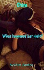 Chim - What happened last night? by 97Koda