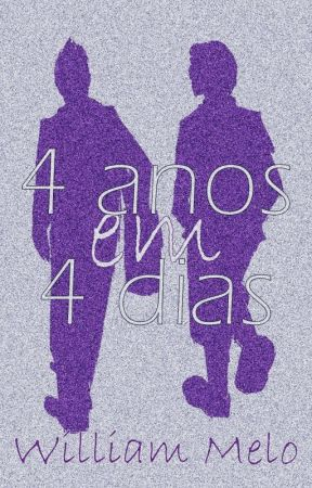 4 ANOS EM 4 DIAS by William_Melo