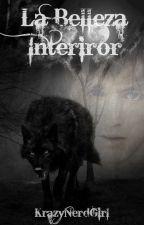 La Belleza Interior (Draco Malfoy) {1ª Temporada/ Editando} by KrazyNerdGirl