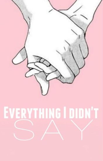 Everything i didn't say [VSG BOOK#2] #Wattys2015