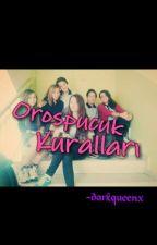 Orospucuk Kuralları by darkqueenx