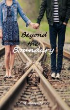 Beyond the boundary (Complete) by MAgapito