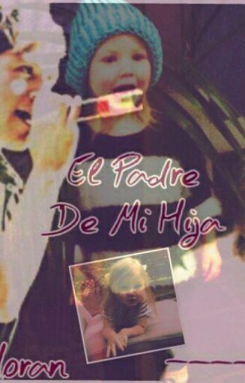 ''El Padre De Mi Hija''-Niall Horan.(TERMINADA) -EDITANDO-