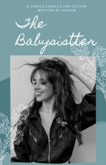 The Babysitter (Camila/You)
