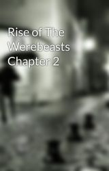 Rise of The Werebeasts Chapter 2 by NinjaWeretiger