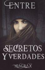 Entre secretos y verdades by Magrax