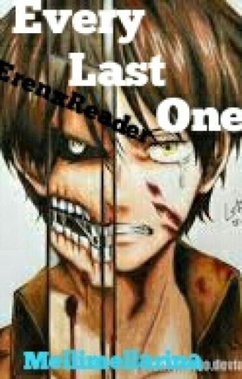 Every Last One - ErenxReader