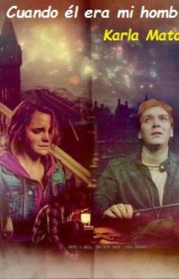 Cuando Él Era Mi Hombre-Fredmione-