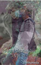 Jocul destinului - Vol. II by MikyHazza