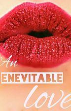 An Enevitable love by XxinevitablexX