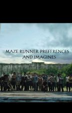 ~Maze Runner Preferences/Imagines~ by skyerun24