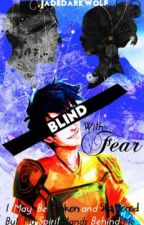 Blind With Fear (A percy Jackson Fanfiction) by JadeDarkwolf
