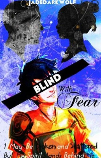 Blind With Fear (A percy Jackson Fanfiction)