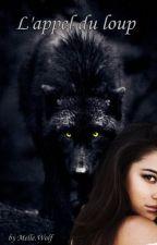 L'appel du loup by MelleWolf