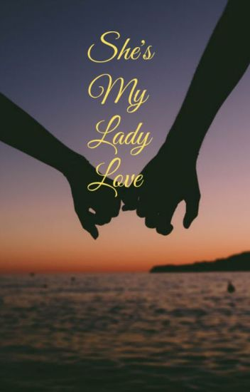 She's My Lady Love | Lesbian Story (Book 1) √