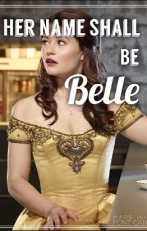Her Name Shall be Belle (on hold) by oncing_oncer