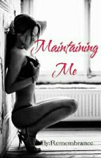Maintaining Me by Remembrance