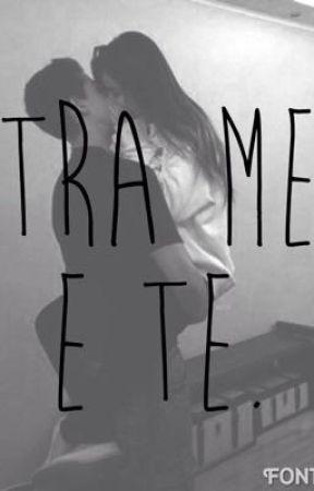 Tra me e te. by TheQueenOfFandoms99