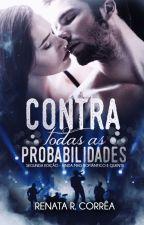 Contra todas as probabilidades (DEGUSTAÇÃO) by RenataRCorrea