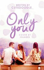 Only You [Mac Harmon] by CuteDoodle_