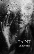 Taint by AKBlanche