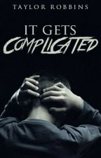It Gets Complicated (BoyxBoy) by tayrobb57