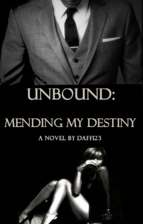 UNBOUND: Mending My Destiny(BOOK 1) BWWM by daff123