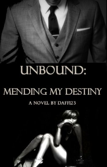 UNBOUND: Mending My Destiny(BOOK 1) BWWM