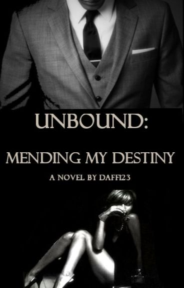 UNBOUND: Mending My Destiny(BOOK 1) BWWM