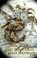 The Crab and the Cargo by HollyGoliterary