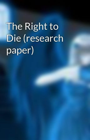 right to die research paper