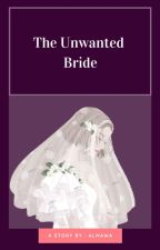 The Unwanted Bride by cemploen