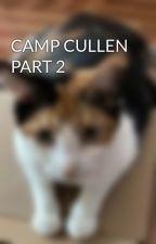 CAMP CULLEN PART 2 by edwardcullen197