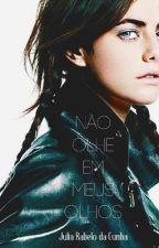 Não Olhe em Meus Olhos by Julia_A_R_da_Cunha