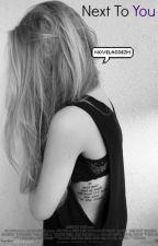 Next To You by NovelasDeZM