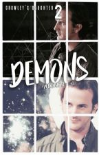 Crowley's Daughter 2: Demon (Supernatural Fanfiction~) by alexinwhite